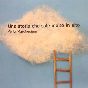 1Una-storia-che-sale-molto-in-alto-Gioia-Marchegiani-1